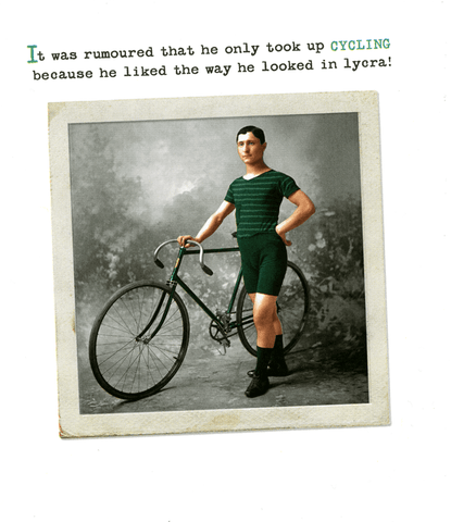 Birthday Card - Cycling - Like Way He Looked In Lycra