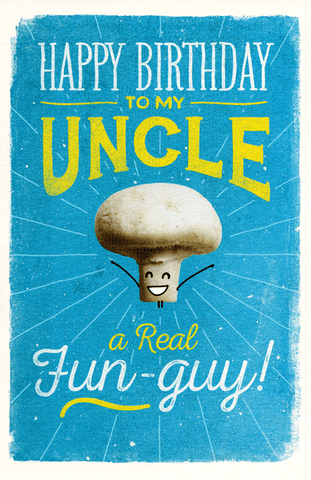 Birthday Card - Uncle - A Real Fun-Guy