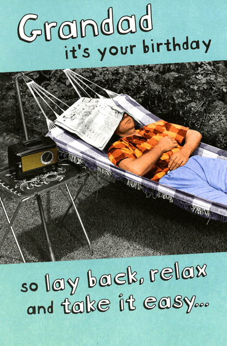 Birthday Card - Grandad - Relax And Take It Easy