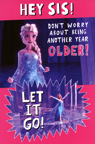 Birthday Card - Sister - Let It Go