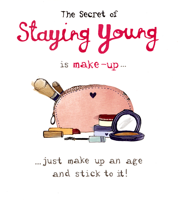 Birthday Card - Secret Of Staying Young - Make Up