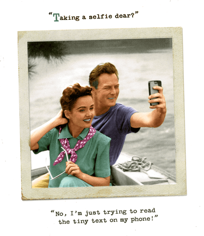 Birthday Card - Taking A Selfie Dear?