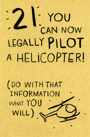 21st - Legally pilot a helicopter