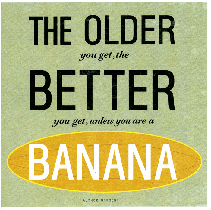 Birthday Card - The Older You Get . . .