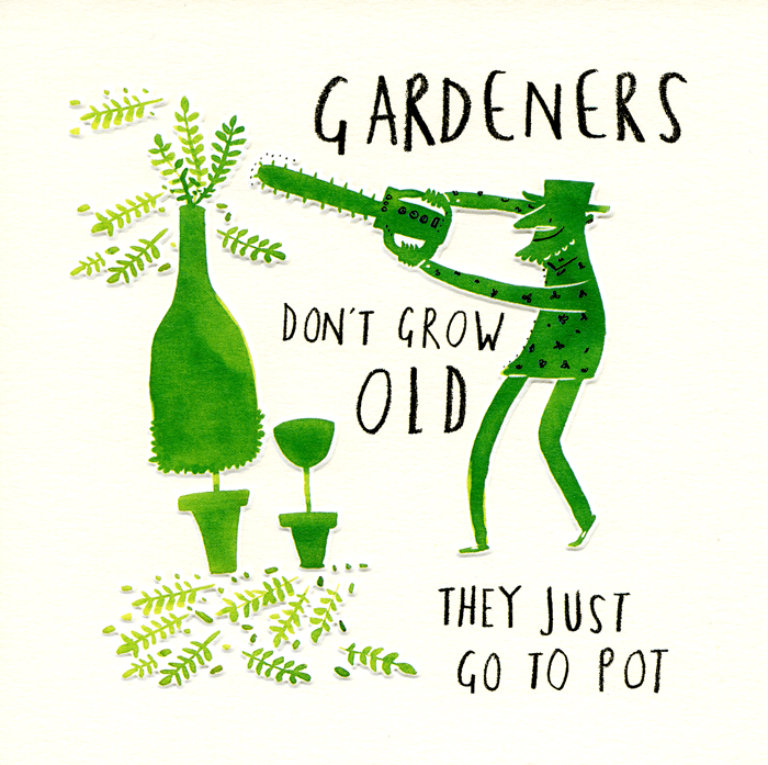 Funny Birthday Card - Gardeners Don't Grow Old