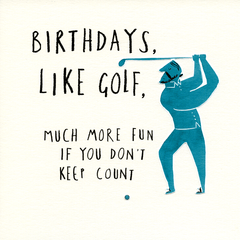 Birthday Card - Birthdays Are Like Golf