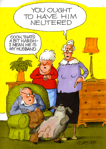 Funny Cards - Ought To Have Him Neutered