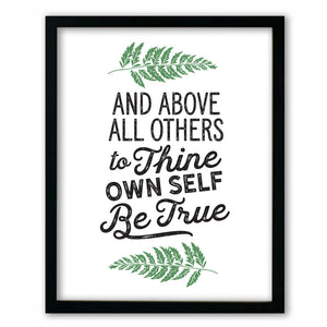 To Thine Own Self Be True Print