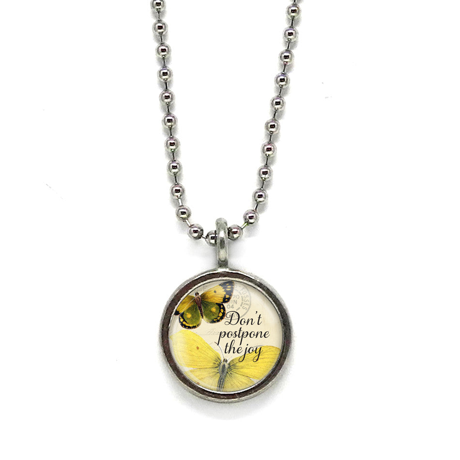 Don't Postpone the Joy Butterfly Pendant • Choose a Message