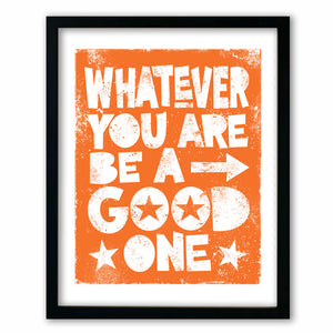 Be a Good One  •  Inspirational Message Print