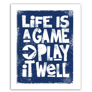 Life is a Game • Choice of Color Print
