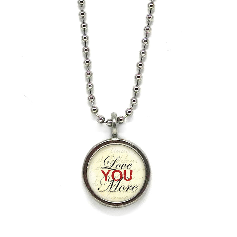 Love You More Pendant • Choose a Message