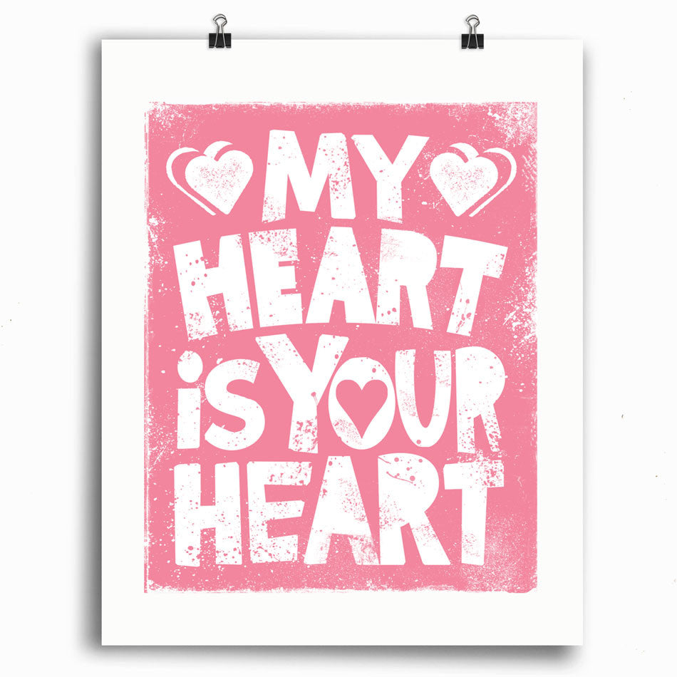 My Heart is Your Heart Print