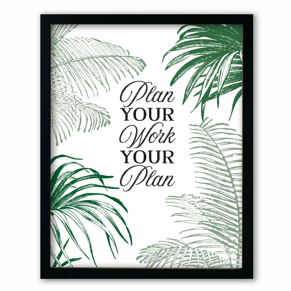 Plan Your Work Your Plan • Botanical Style Print