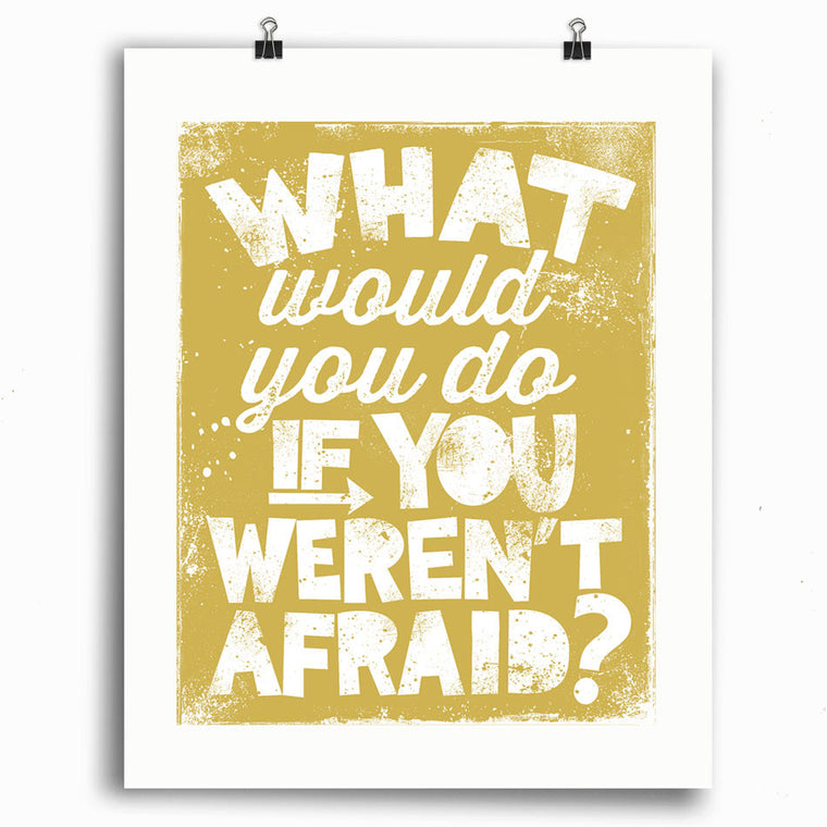 What Would You Do  •  Inspirational Print