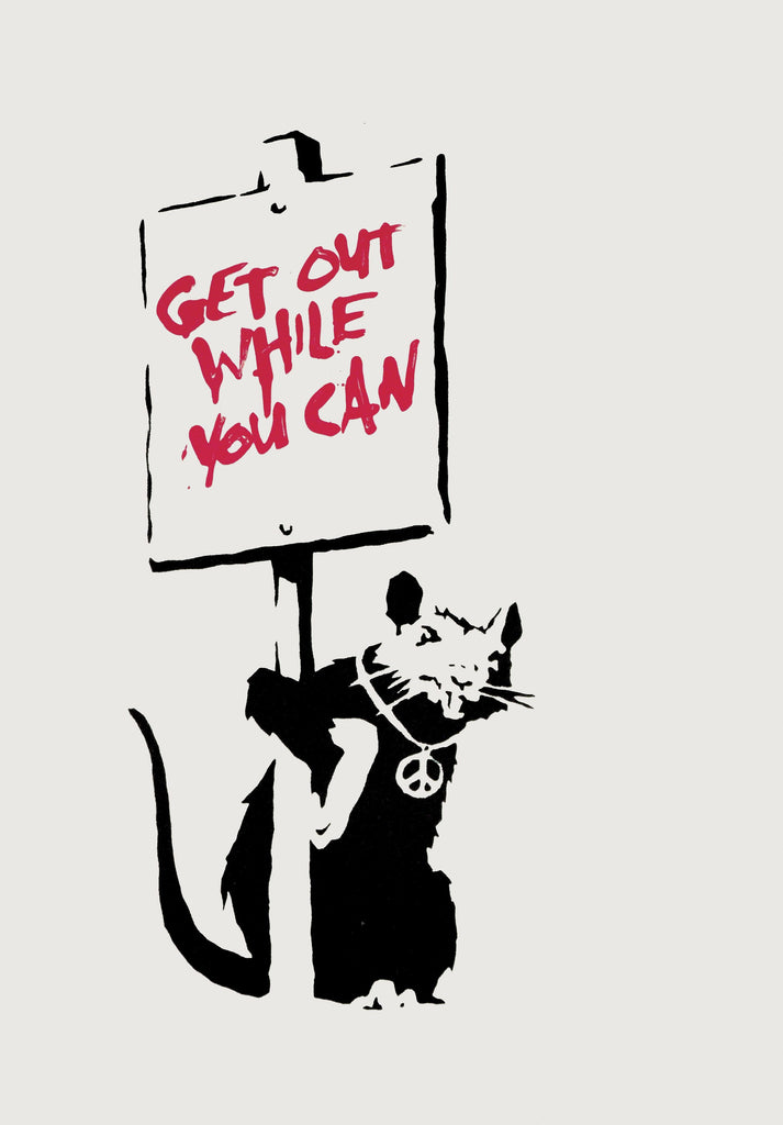"Banksy ""Get Out While You Can"""