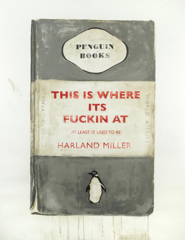 "Harland Miller ""This is where its fuckin at"""