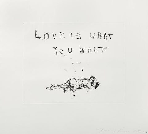 Tracey Emin Love is what you want signed etching