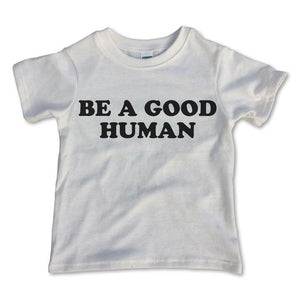 Rivet Apparel Co. - Be A Good Human Tee
