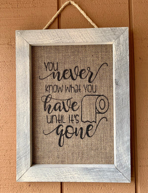 Framed Silkscreen Sayings- TP Gone