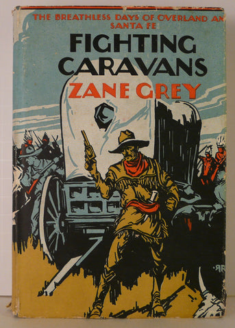 Zane Grey - Fighting Caravans