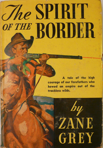 Zane Grey - The Spirit Of The Border