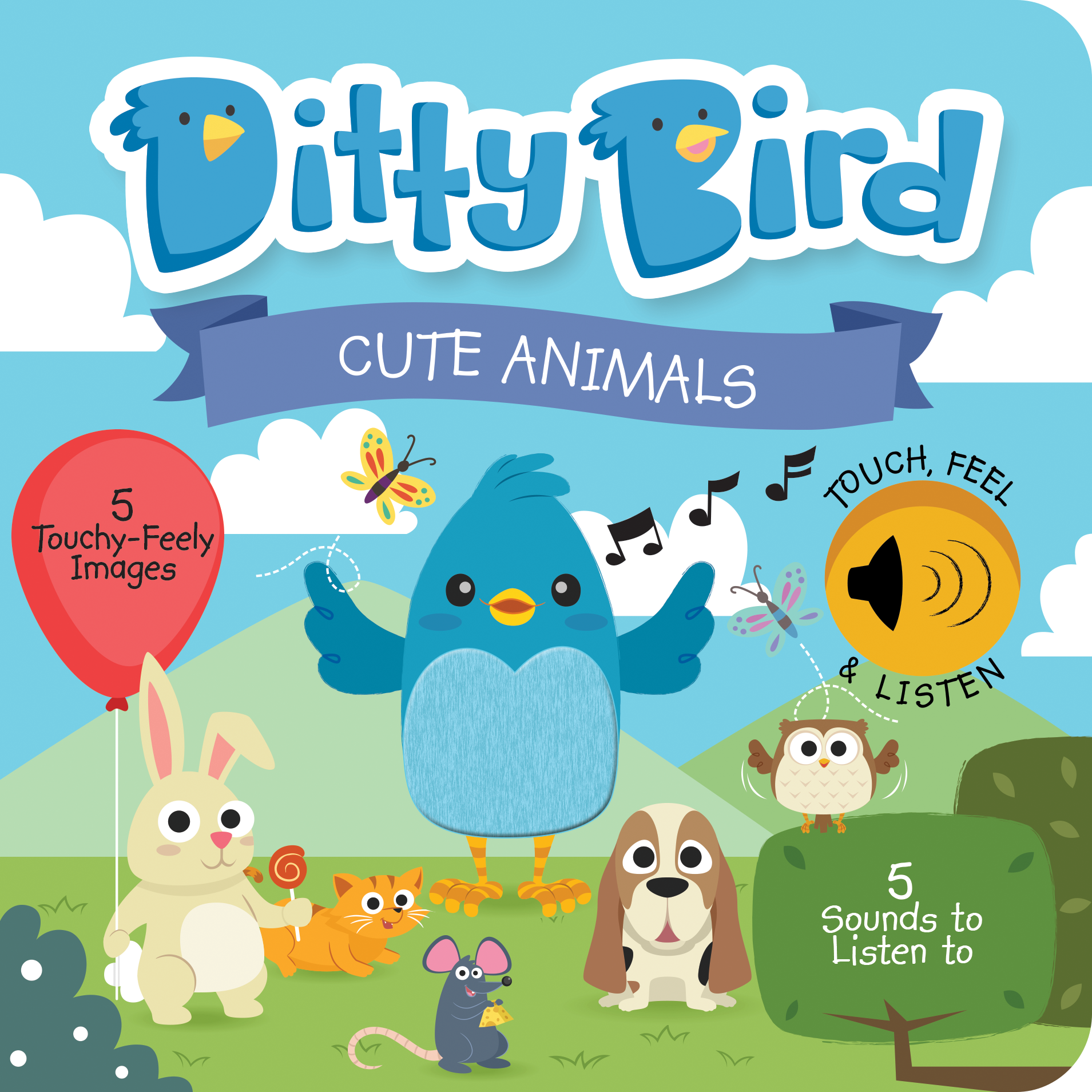 Ditty Bird - Cute Animals Touch, Feel & Listen  (Wholesale only)
