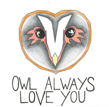 Load image into Gallery viewer, Owl Always Love You