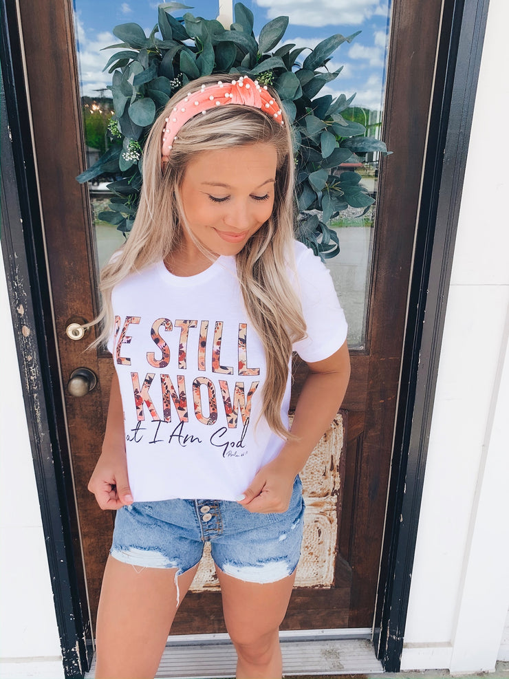 Be Still & Know That I am God Graphic Tee
