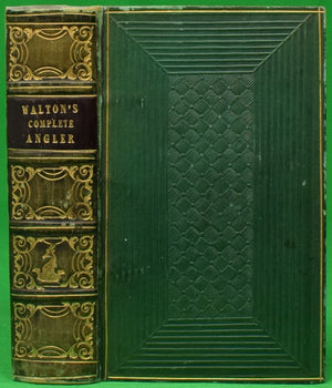 """The Complete Angler"" 1835 WALTON, Isaak & COTTON, Charles"