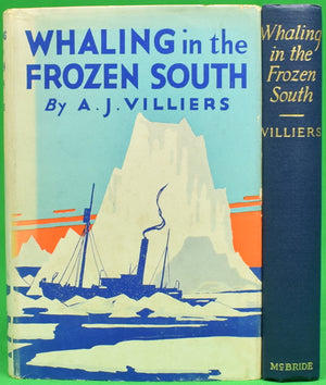 """Whaling in the Frozen South"" 1931 VILLIERS, A.J. [Australian Press Correspondent with the Expedition]"