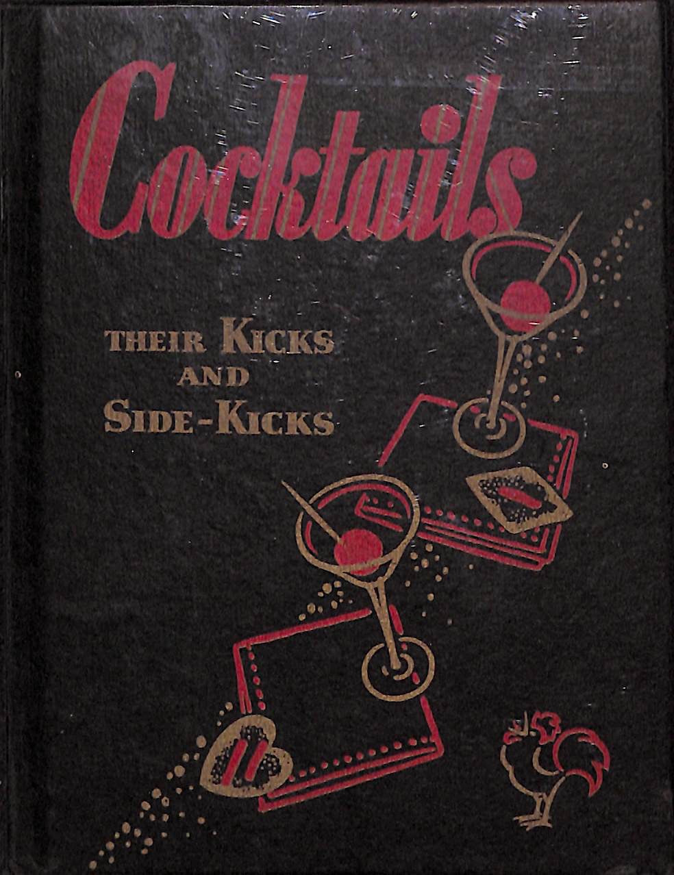 """Cocktails: Their Kicks and Side-Kicks"" 1933 Bird, A. E. P. & Turner, William C."