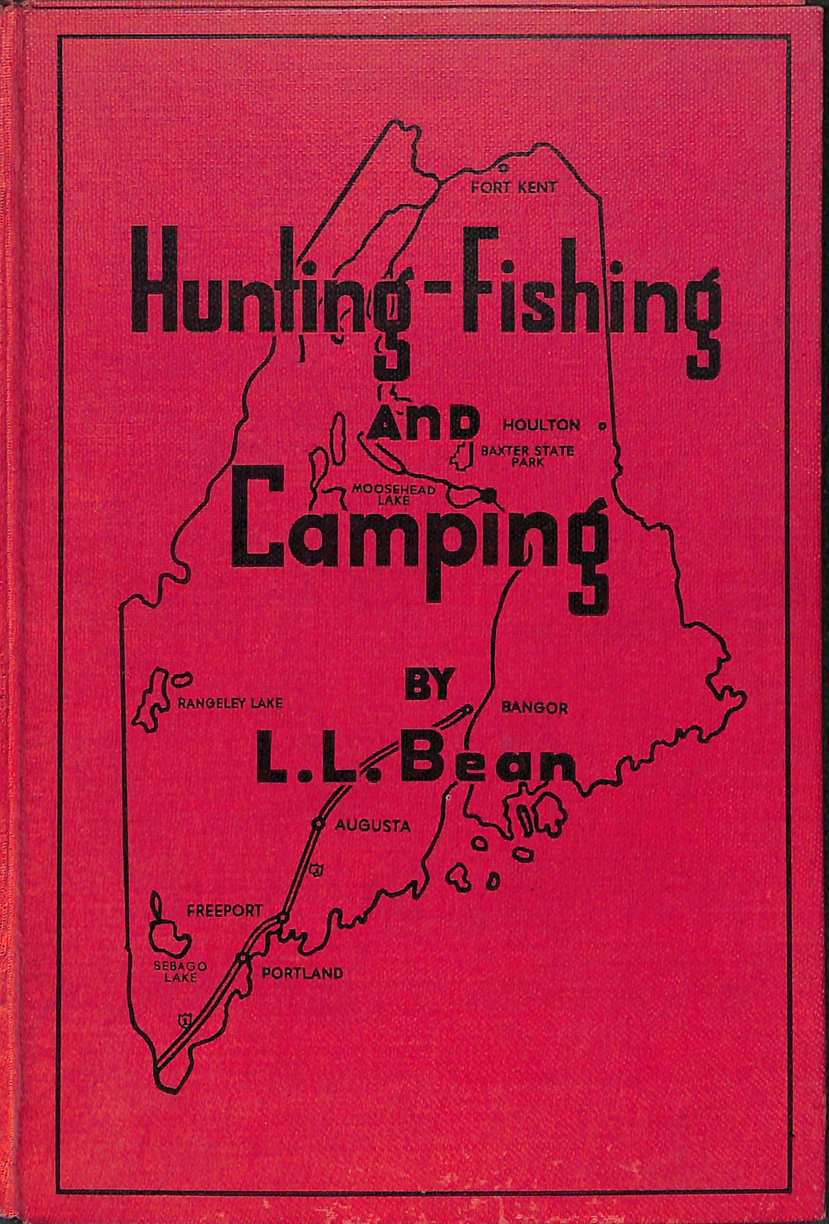 """Hunting-Fishing and Camping by L.L. Bean"" 1947"