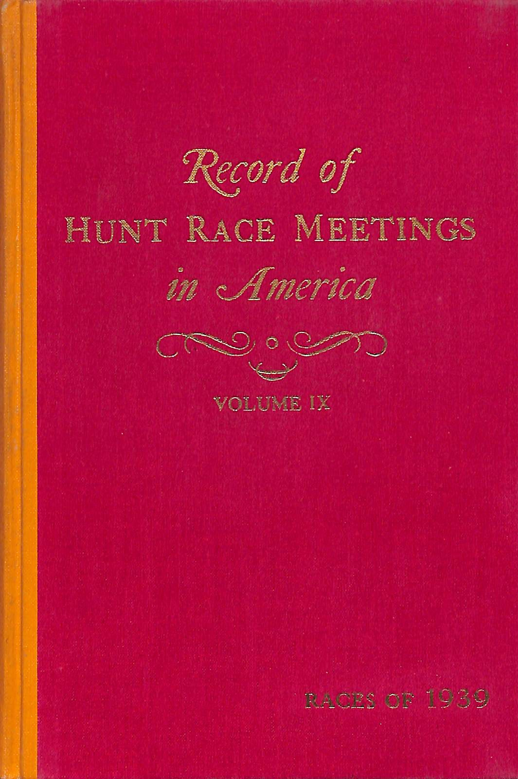 """Record of Hunt Race Meetings in America- Volume IX, Races of 1939"" 1940 VISCHER, Peter"