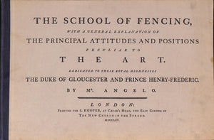 """The School of Fencing, with a General Explanation of the Principal Attitudes and Positions Peculiar to the Art"" ANGELO, Mr."
