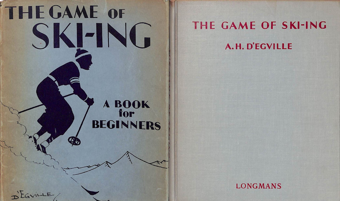 """The Game of Ski-ing: A Book for Beginners"" D'EGVILLE, Alan H."
