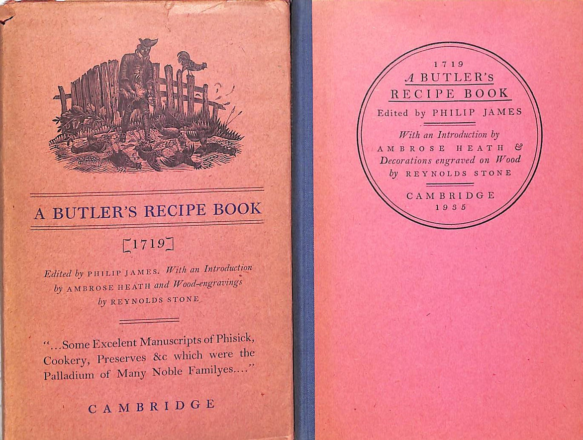 """A Butler's Recipe Book [1719]"" JAMES, Philip [edited by]"