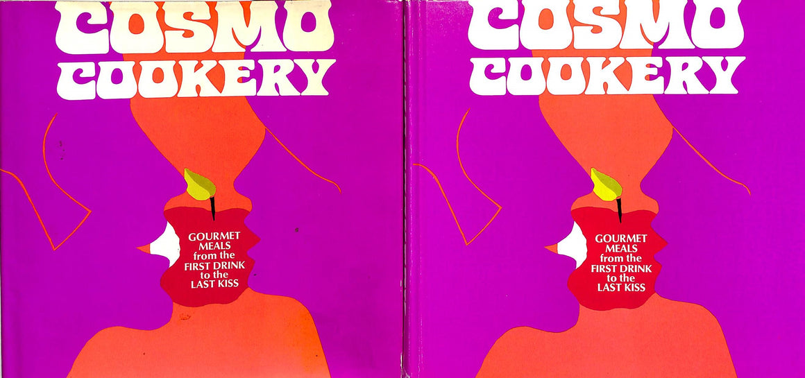 """Cosmo Cookery: Gourmet Meals from the First Drink to the Last Kiss"" BROWN, Helen Gurly"
