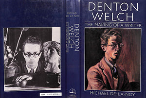 """Denton Welch: The Making Of A Writer"" DE-LA-NOY, Michael"