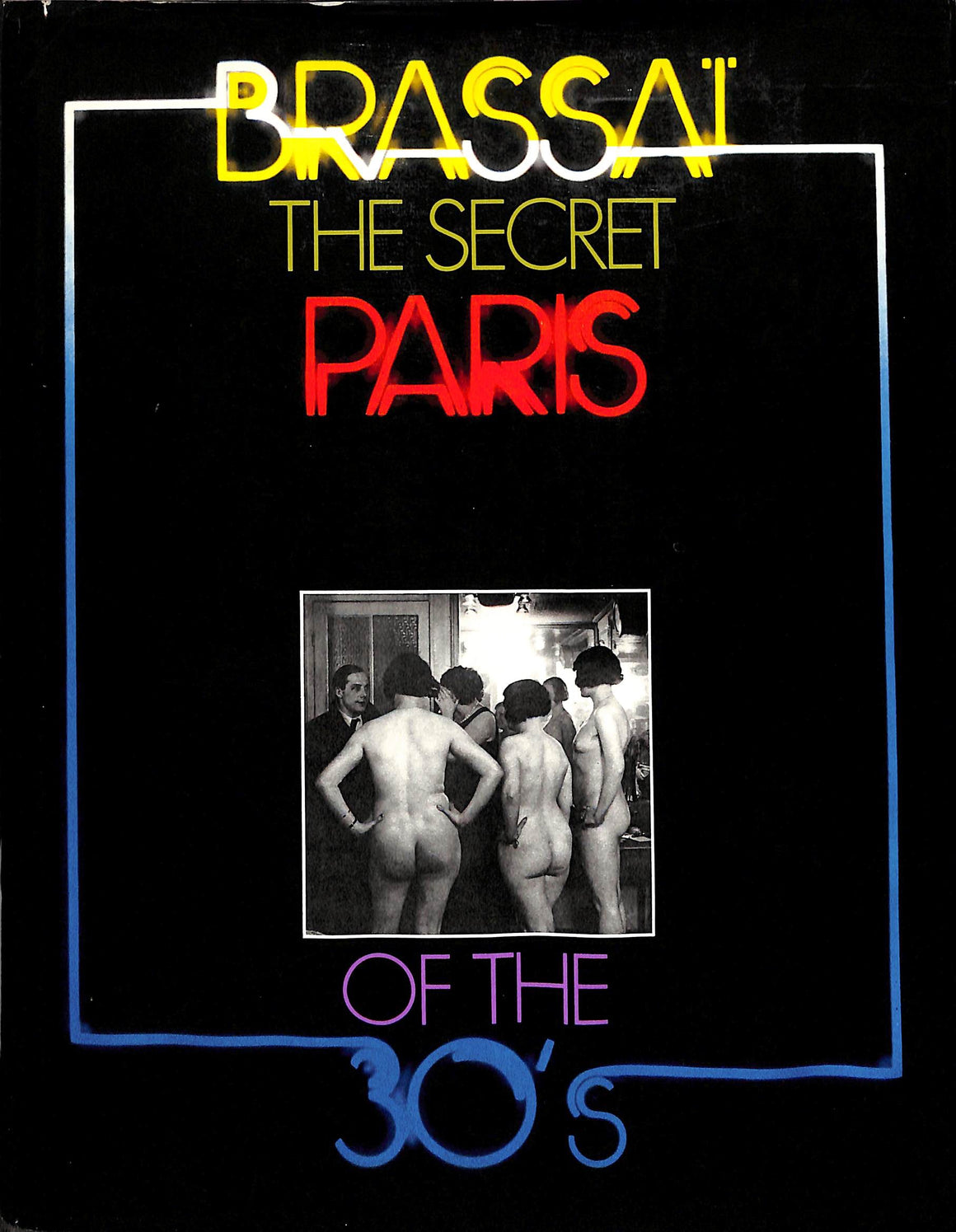 """Brassai The Secret Paris of the 30's"" 1976 MILLER, Richard"