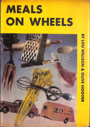 """Meals on Wheels: A Cook Book for Trailers and Kitchenettes"" 1937 WILLSON, Lou & HOOVER, Olive"