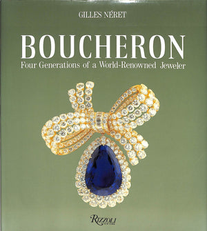 """Boucheron: Four Generations of a World-Renowned Jeweler"" NERET, Gilles"
