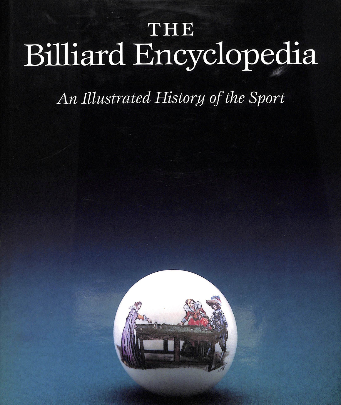 """The Billiard Encyclopedia: An Illustrated History of the Sport"" 1994 STEIN, Victor and RUBINO, Paul"