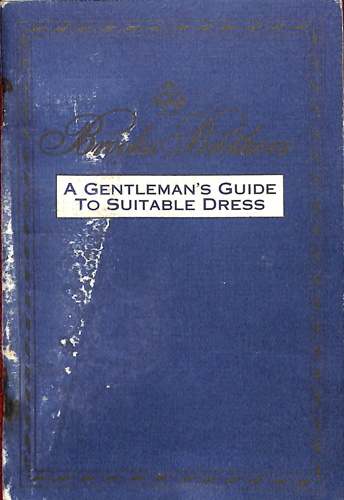 """Brooks Brothers: a Gentleman's Guide to Suitable Dress"""