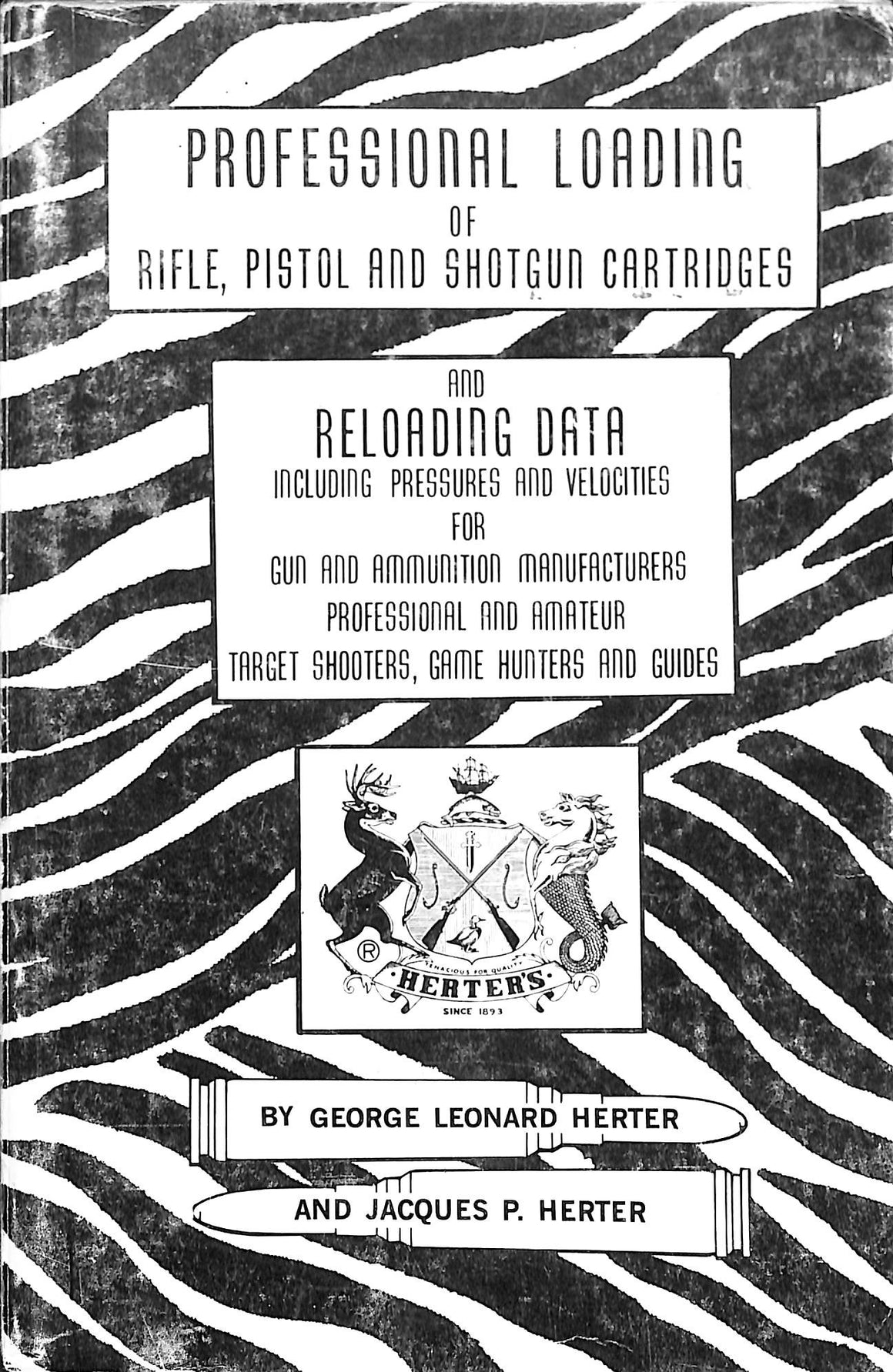 """Professional Loading of Rifle, Pistol And Shotgun Cartridges"" Herter, George Leonard and Herter, Jacques P."