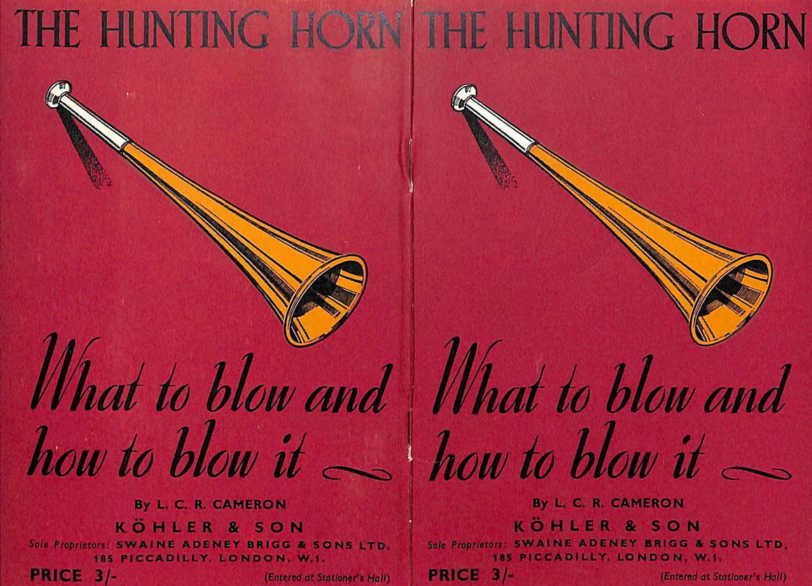 The Hunting Horn: What to Blow and How to Blow It by  Cameron, L.C.R.