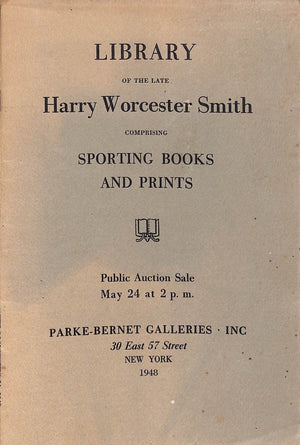 """Library of the Late Harry Worcester Smith"" 1948 Parke-Bernet"