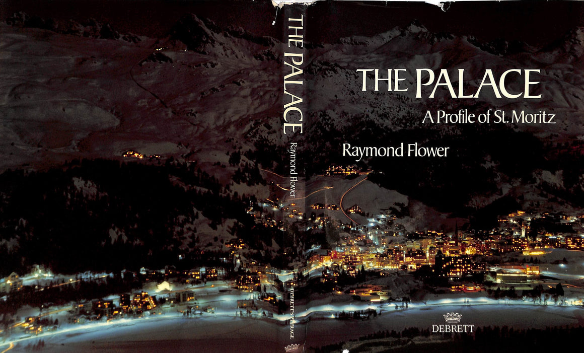 """The Palace: A Profile of St. Moritz"" FLOWER, Raymond"