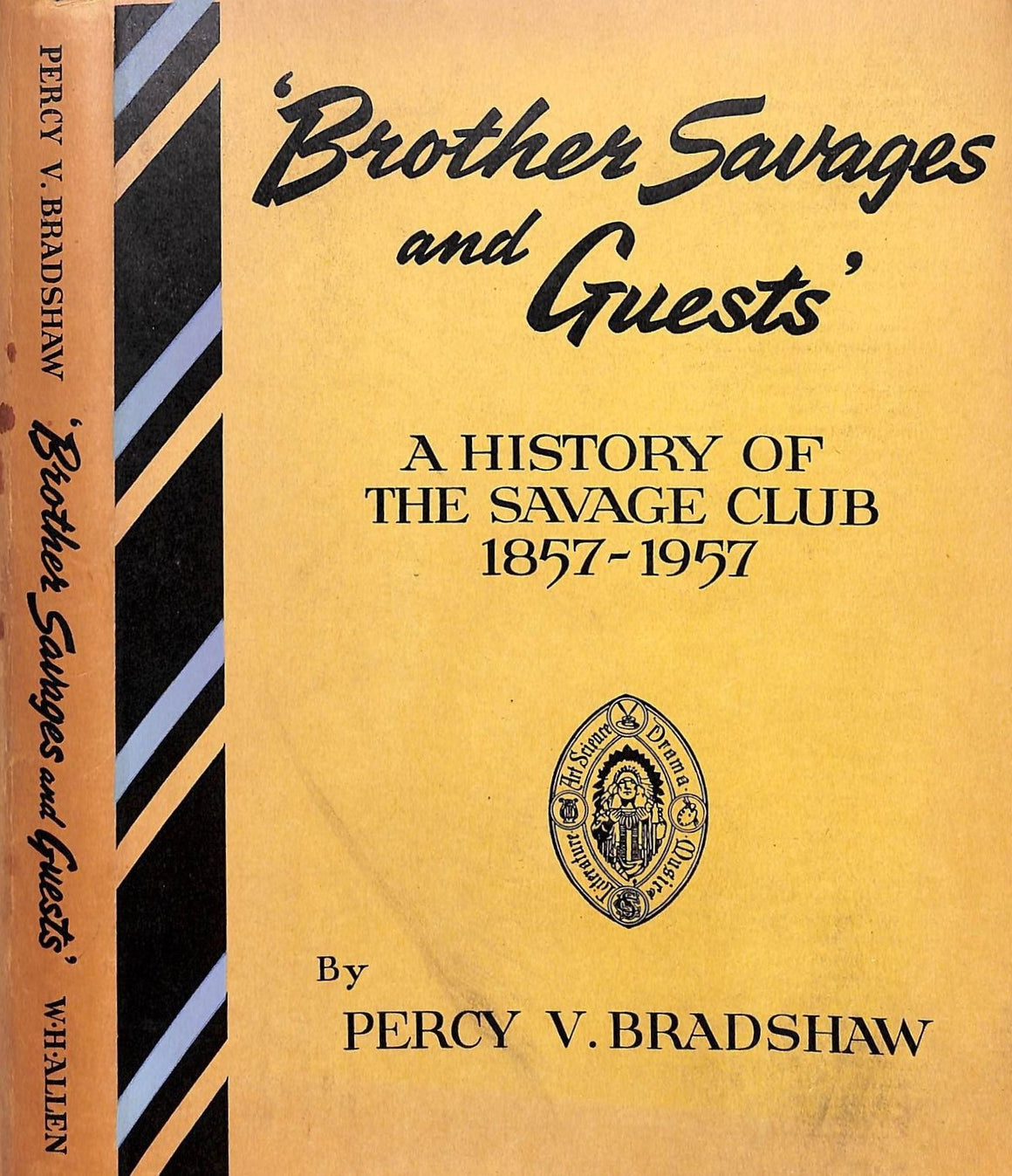 """Brother Savages and Guests: A History of the Savage Club 1857-1957"" Bradshaw, Percy V."