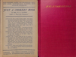 """Just A Cookery Book"" 1924 by Mrs. W. G. Waters"